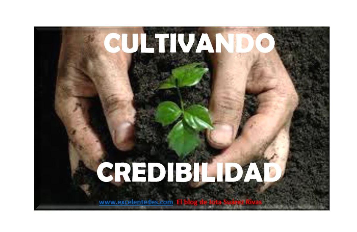 Cultivando…CREDIBILIDAD
