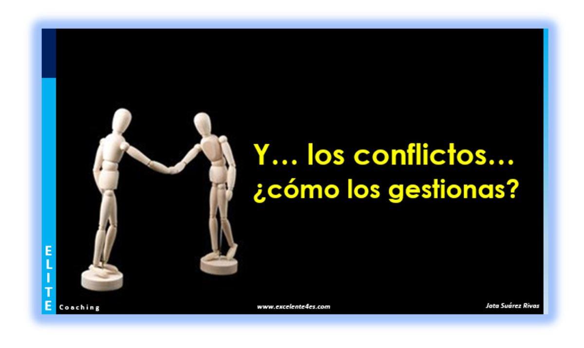 Y… los conflictos… ¿cómo los gestionas?