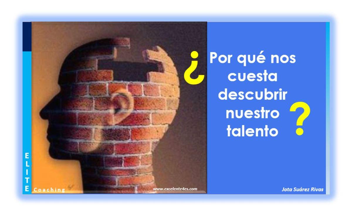 ¿Por qué nos cuesta descubrir nuestro talento?